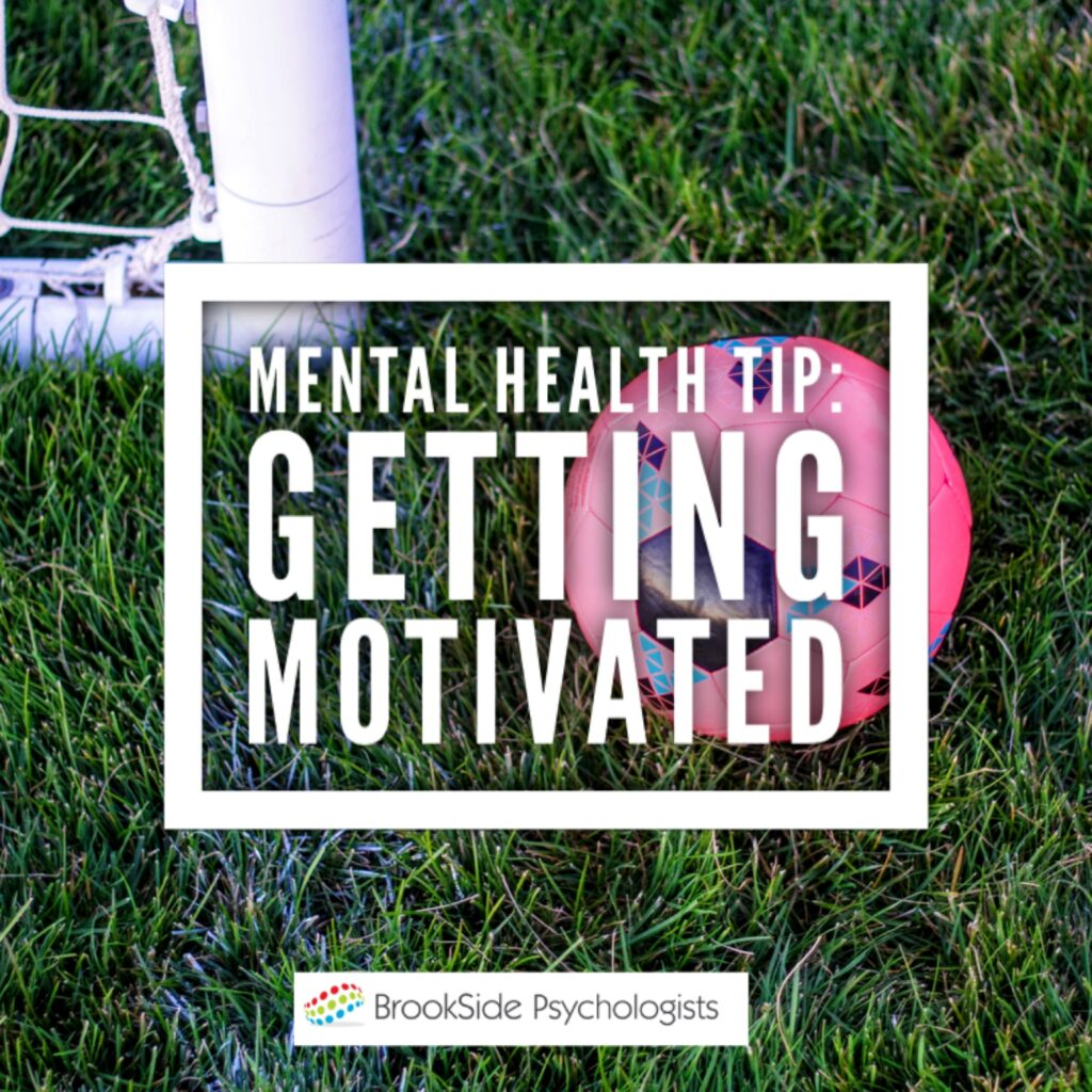 Getting Motivated – Mental Health Tip